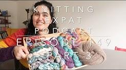 Knitting Expat - Episode 149 - Part 3 - The Spinning Segment!