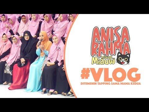 #VLOG 19    DITEMENIN TAPPING SAMA MAMA KEDUA    Anisa Rahma