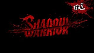 Let's Play - Shadow Warrior (2013) - P1 - Gameplay Playthrough