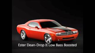Ester Dean - Drop It Low Bass Boosted