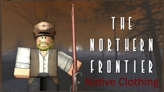 The Northern Frontier Roblox All Craftable Native Clothing