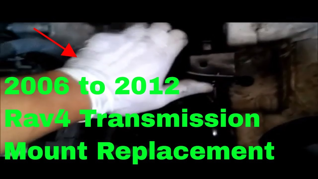 2006 To 2012 Toyota Rav4 Transmission Mount Replacement Youtube 02 Corolla Fuse Box Locations