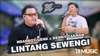Download DENNY CAKNAN x NDARBOY GENK - LINTANG SEWENGI (OFFICIAL LIVE MUSIC) - DC MUSIK