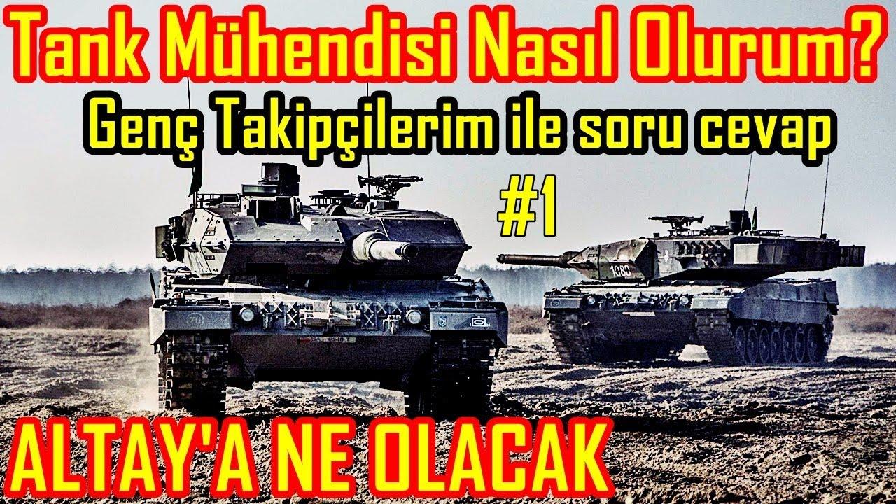 Altay Tank Son Durum Seri Uretim Motor Ne Oldu Genclerle Sohbet Youtube