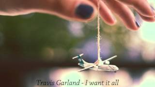 Travis Garland - I want it all. ♥