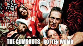 The Cumshots - Rotten Womb
