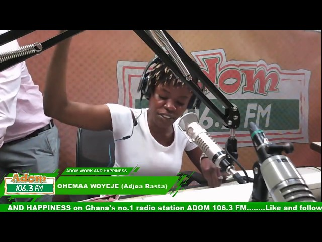 ADOM WORK AND HAPPINESS WITH OHEMAA WOYEJE on Adom FM (15-10-18)