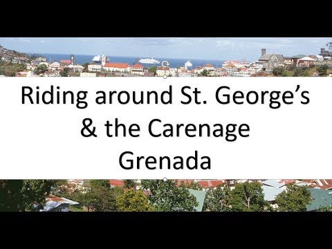 Riding around St. George Grenada and the Carenage.