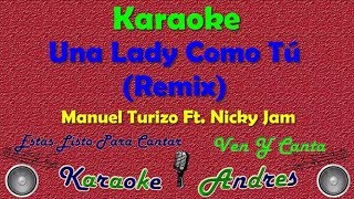 Una Lady Como Tú Remix |Karaoke| MTZ Manuel Turizo Ft. Nicky Jam