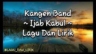 Download Lagu Kangen Band - Ijab Kabul lirik mp3