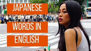 7 ENGLISH Words of JAPANESE origin