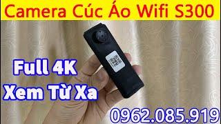 Camera Cúc Áo S300 - Hướng Dẫn Sử Dụng Camera Ngụy Trang Cúc Áo Wifi Cài Đặt Trên Điện Thoại