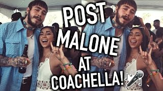 I PARTIED W/ POST MALONE AT COACHELLA 2017!
