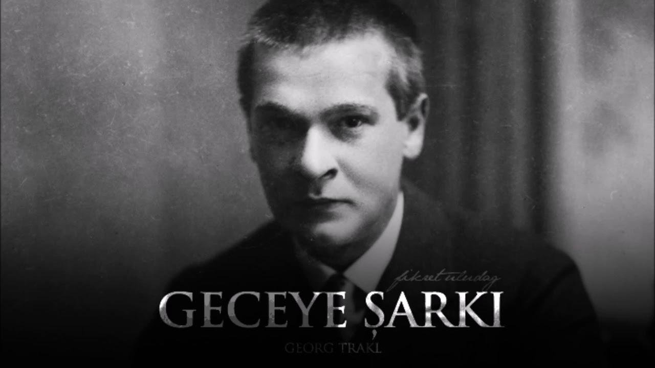 Georg Trakl - Geceye Şarkı Şiiri