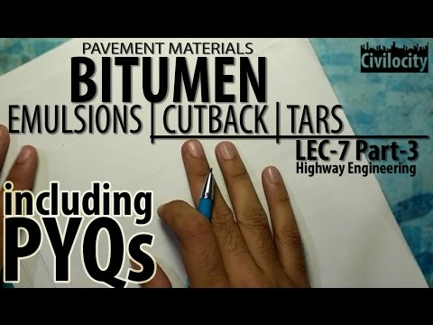 Bitumen - Emulsion, Cutback & Tars | Lec-7 Part-3