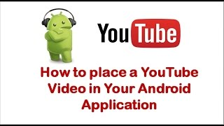 Video How to place a YouTube Video in Your android app download MP3, 3GP, MP4, WEBM, AVI, FLV Agustus 2018