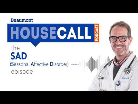the Seasonal Affective Disorder episode | Beaumont HouseCall Podcast