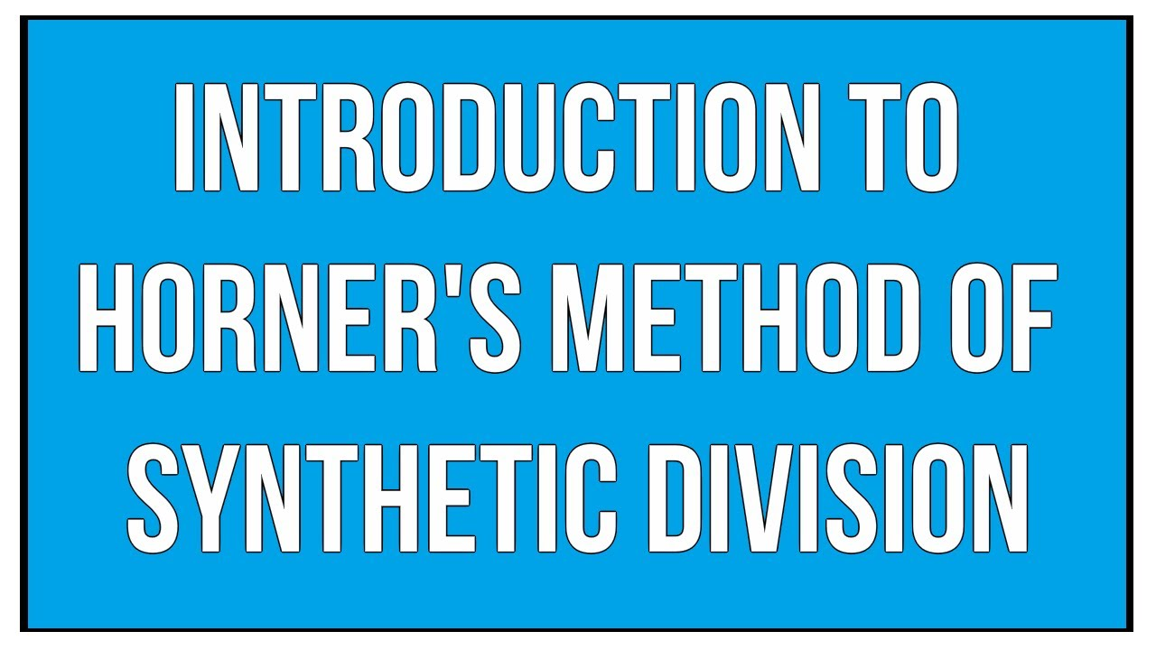 Introduction To Horner's Method Of  Synthetic Division / Polynomials / Maths Algebra