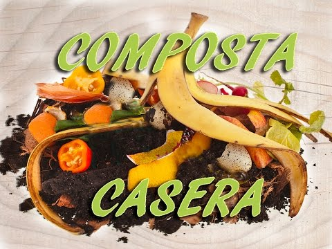 Cómo hacer Composta casera orgánica. How to make ORGANIC COMPOST