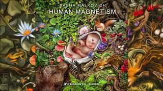 Sasha Malkovich - Human Magnetism [Full Album]