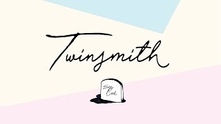 Twinsmith - Every Step