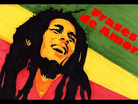 Frases De Amor I Bob Marley Youtube