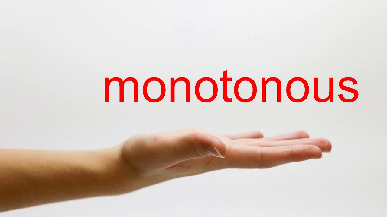 How to Pronounce monotonous - American English - YouTube