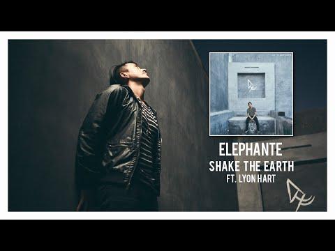 Elephante - Shake The Earth (ft. Lyon Hart)