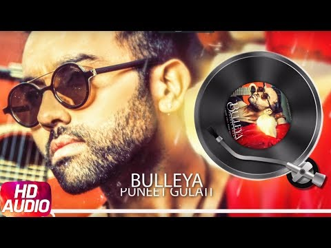 Bulleya | Audio Song | Puneet Gulati | BOB | Latest Punjabi Song 2018 | Speed Records