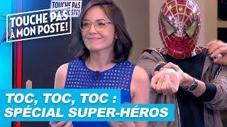 Toc, toc, toc : spécial super-héros !