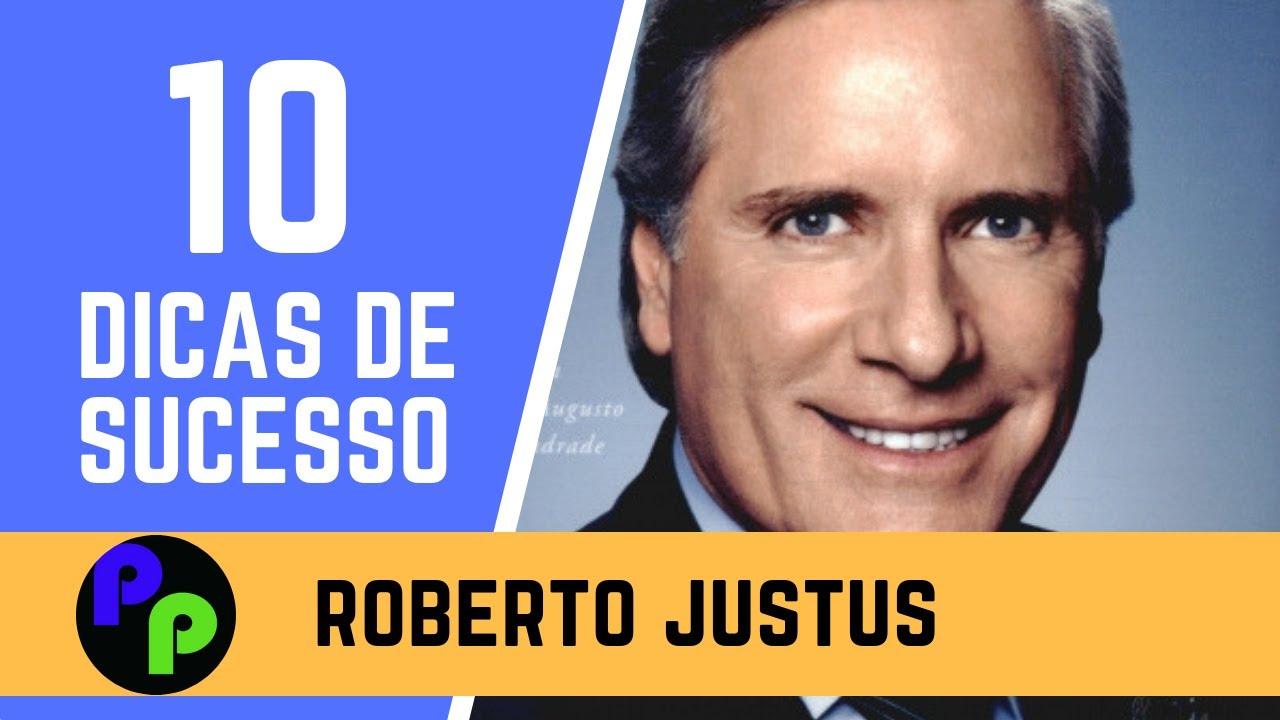 10 Dicas De Sucesso Por Roberto Justus Passo A Passo Empreendedor