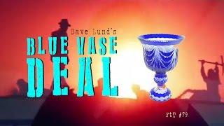 The Blue Vase Deal - FtT #79