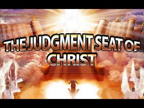 JUDGMENT SEAT OF CHRIST,  WHAT HAPPENS?