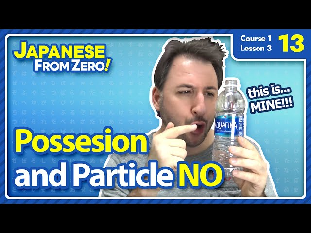 Possession and Particle NO - Japanese From Zero! Video 13