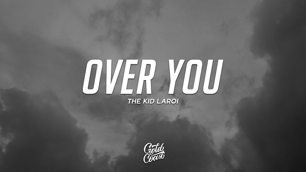The Kid LAROI - OVER YOU (Lyrics)