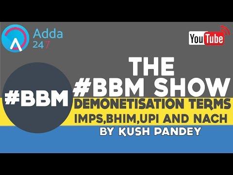 DEMONETISATION TERMS - IMPS,BHIM,UPI AND NACH (#BBM)