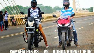 2018 YAMAHA R15 V3 VS HONDA HORNET 160R Drag Race | | Ajay Motovlogs..