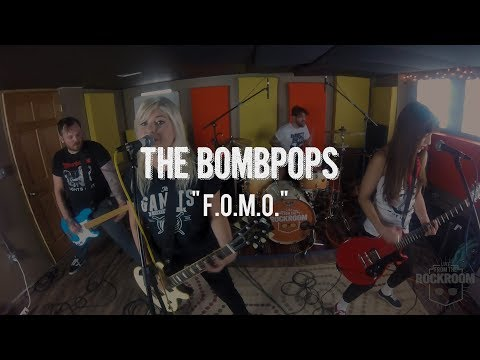 """The Bombpops - """"F.O.M.O."""" Live! from The Rock Room"""
