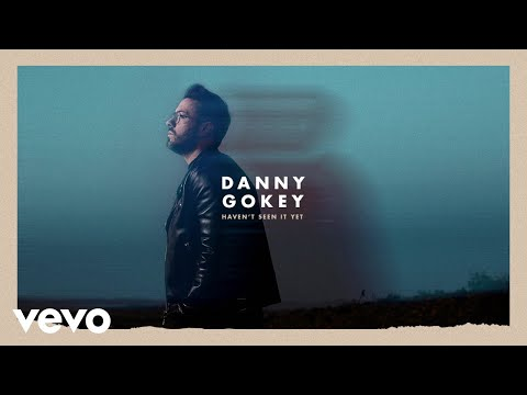 Danny Gokey - Haven't Seen It Yet (Audio) Mp3