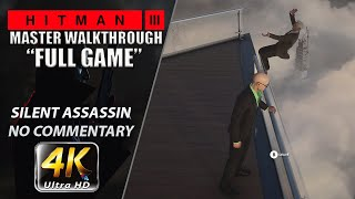 HITMAN 3 | Full Game | [Master Difficulty] Silent Assassin | No Commentary