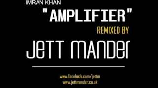 IMRAN KHAN -  AMPLIFIER - THE DESI MIX - JETT MANDER REMIX