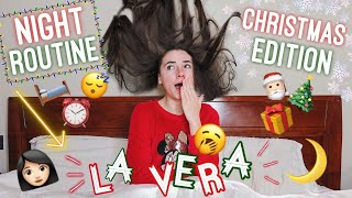 LA MIA VERA NIGHT ROUTINE😴💤 |LO| •Christmas Edition•🎄🎅🏻 *DISAGIO*😅