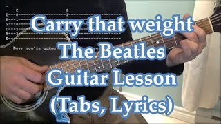 Carry that weight, The Beatles, Guitar lesson (Tabs, solo, Lyrics)