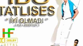 İdo Tatlıses - iyi olmadı Video