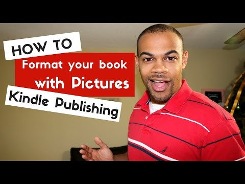 How To Format Your ebook With Pictures – Kindle Publishing