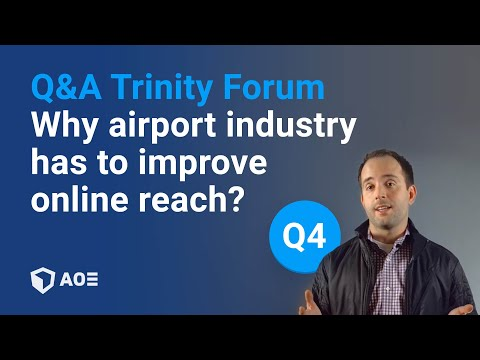 4/12: Why airport industry has to improve online reach - Trinity Forum Question 4