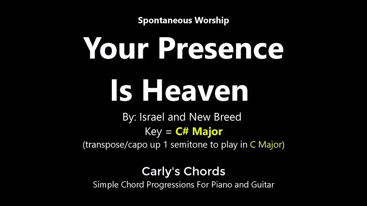 Your Presence Is Heaven   Israel and New Breed   KEY C Maj