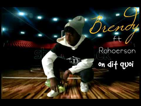 Brendy ft Rahoerson (on dit quoi)