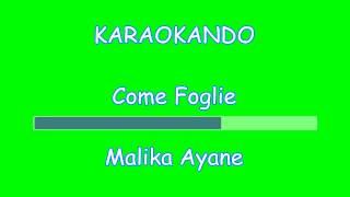 Karaoke Italiano - Come Foglie - Malika Ayane ( Testo )
