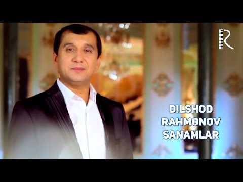 Dilshod Rahmonov - Sanamlar   Дилшод Рахмонов - Санамлар